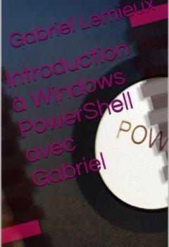 Livres Couvertures de Introduction à Windows PowerShell avec Gabriel