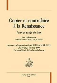 Livres Couvertures de Copier et contrefaire à la Renaissance. Faux et usage de faux