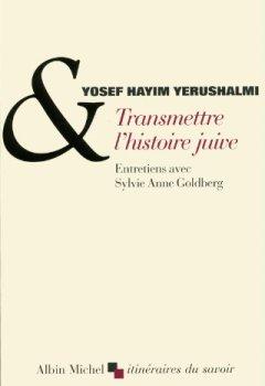 Livres Couvertures de Transmettre l'histoire juive : Suivi de Clio et les juifs : Réflexions sur l'histographie juive au XVIe siècle
