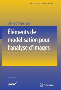 Livres Couvertures de Eléments de modélisation pour l'analyse d'images