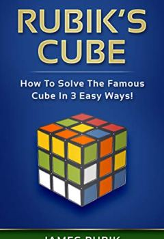 Livres Couvertures de Rubik's Cube: How To Solve The Famous Cube In 3 Easy Ways! (English Edition)