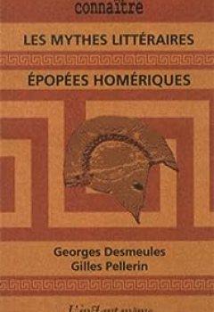 Livres Couvertures de Les Mythes littéraires. Épopées homériques