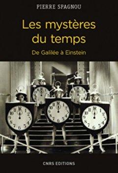 Livres Couvertures de Les Mystères du temps. De Galilée à Einstein