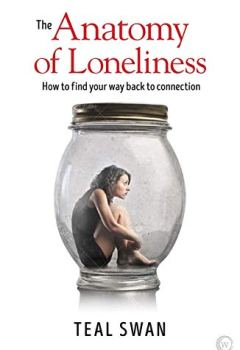Livres Couvertures de The Anatomy of Loneliness: How to Find Your Way Back to Connection