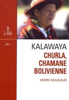 Kalawaya : Churla, chamane bolivienne de Indie Author