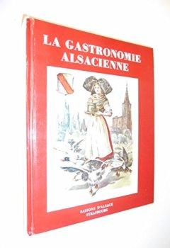 Livres Couvertures de La gastronomie Alsacienne / Coll. / Réf32808