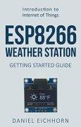 Buchdeckel von ESP8266 Weather Station: Getting Started Guide (English Edition)