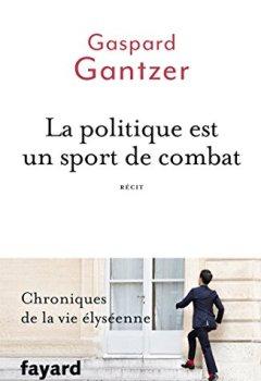 Livres Couvertures de La politique est un sport de combat