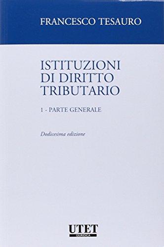 Istituzioni di diritto tributario. Parte generale: 1