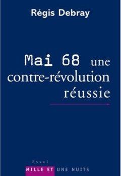 Livres Couvertures de Mai 68, une contre-révolution réussie : Modeste contribution aux discours et cérémonies officielles du dixième anniversaire