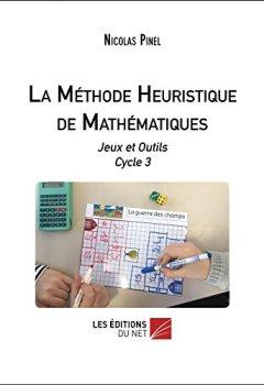 Livres Couvertures de La Methode Heuristique de Mathematiques - Jeux et Outils Cycle 3