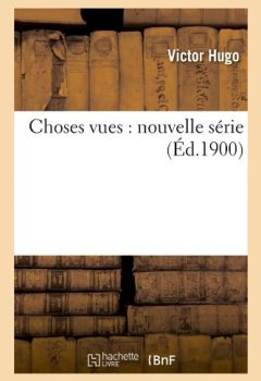 Livres Couvertures de Choses vues : nouvelle série (Éd.1900)