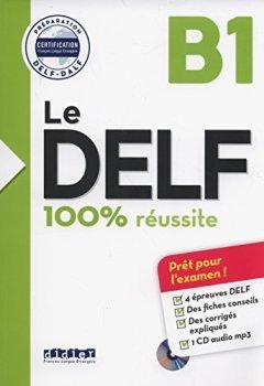 Livres Couvertures de Le DELF - 100% réusSite - B1 - Livre + CD