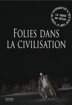 Livres Couvertures de La Cause du Desir n° 98 Folies Dans la Civilisation - Mars 2018