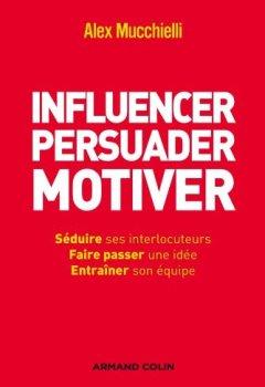 Livres Couvertures de Influencer, persuader, motiver - De nouvelles techniques