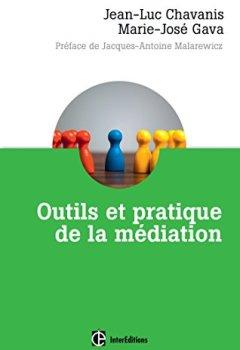 Livres Couvertures de Outils et pratique de la médiation - Dénouer et prévenir les conflits dans et hors les murs