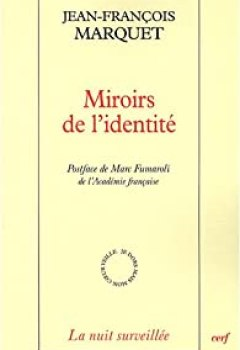 Livres Couvertures de Miroirs de l'identité : La littérature hantée par la philosophie
