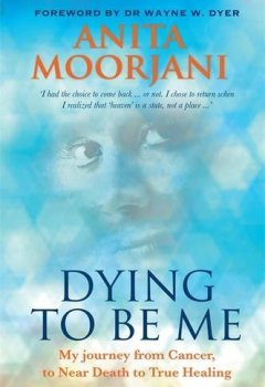 Livres Couvertures de Dying To Be Me: My Journey from Cancer, to Near Death, to True Healing