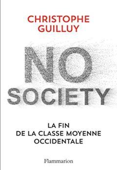 Livres Couvertures de No society. La fin de la classe moyenne occidentale