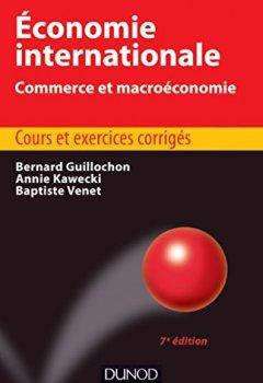 Livres Couvertures de Économie internationale - 7e édition : Commerce et macroéconomie (Éco Sup)