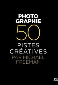 Livres Couvertures de Photographie : 50 pistes créatives