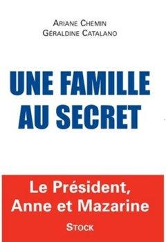 Livres Couvertures de Une famille au secret : Le président, Anne et Mazarine