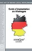 InterGest Gudie d'Implantation en Allemagne: L'Allemagne: Partenaire économique et  pôle d'investissement