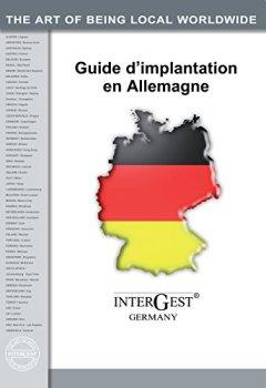Livres Couvertures de InterGest Gudie d'Implantation en Allemagne: L'Allemagne: Partenaire économique et  pôle d'investissement