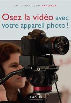 Livres Couvertures de Osez la video avec votre appareil photo !