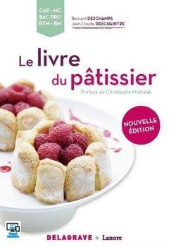 Livres Couvertures de Le livre du pâtissier CAP, MC, Bac Pro, BTM, BM - édition 2016