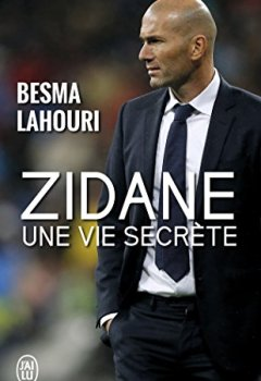Livres Couvertures de Zidane, une vie secrète