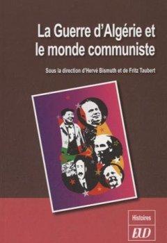 Livres Couvertures de La guerre d'Algérie et le monde communiste
