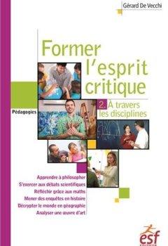 Livres Couvertures de Former l'esprit critique : Tome 2, Une étude à travers les différentes disciplines