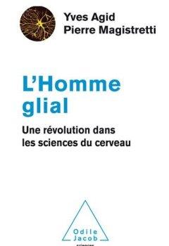 Livres Couvertures de L'Homme Glial: Une révolution dans les sciences du cerveau