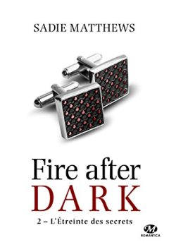Livres Couvertures de La Trilogie Fire After Dark, T2 : L'Étreinte des secrets