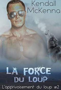 Livres Couvertures de La force du loup: L'apprivoisement du loup #2