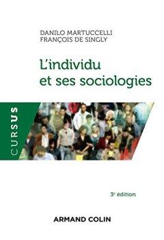 Livres Couvertures de L'individu et ses sociologies - 3e éd.