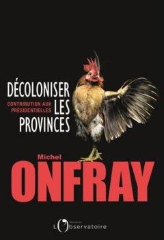 Livres Couvertures de Décoloniser les provinces : Contribution aux présidentielles