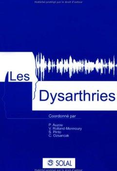 Livres Couvertures de Les Dysarthries (1Cédérom)