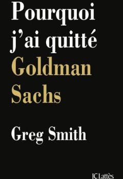 Livres Couvertures de Pourquoi j'ai quitté Goldman Sachs