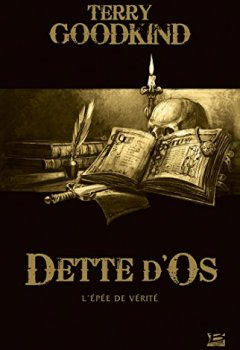 Livres Couvertures de 10 romans, 10 euros 2017 : Dette d'Os (préquelle à L'Épée de Vérité)