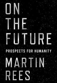 Livres Couvertures de On the Future: Prospects for Humanity (English Edition)