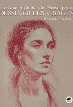 Livres Couvertures de Le guide complet de l'artiste pour dessiner les visages
