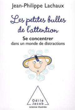 Livres Couvertures de Les petites bulles de l'attention: Se concentrer dans un monde de distractions