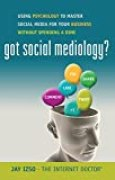 Got Social Mediology?: Using Psychology to Master Social Media for Your Business without Spending a Dime (English Edition)
