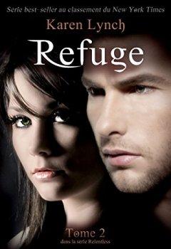 Livres Couvertures de Refuge (Relentless Tome 2)