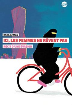 Livres Couvertures de Ici, les femmes ne rêvent pas : Récit d'une évasion