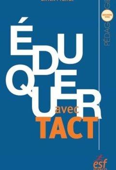 Livres Couvertures de Eduquer avec tact : Vertu et compétence de l'enseignant