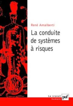 Livres Couvertures de La Conduite de systèmes à risques, 2e édition