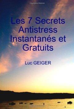 Livres Couvertures de Les 7 Secrets Antistress Instantanés Et Gratuits